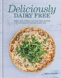 Deliciously Dairy Free - [Lesley's new book - Signed copies available now]